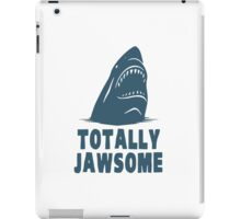 Totally Jawsome Awesome Shark iPad Case/Skin