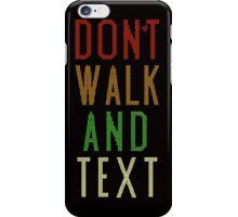 Don't Walk Text iPhone Case/Skin