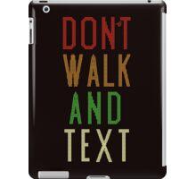 Don't Walk Text iPad Case/Skin