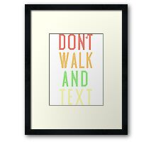 Don't Walk Text Framed Print