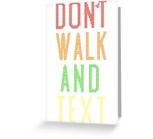 Don't Walk Text Greeting Card