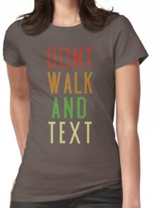 Don't Walk Text Womens Fitted T-Shirt