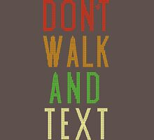 Don't Walk Text Unisex T-Shirt