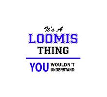 It's a LOOMIS thing, you wouldn't understand !! by thestarmaker