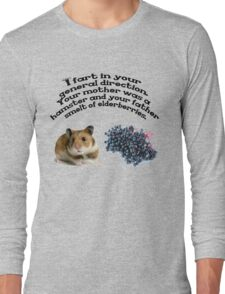 Your mother was a hamster and your father smelt of elderberries. Long Sleeve T-Shirt