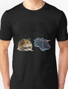 Your mother was a hamster and your father smelt of elderberries. Unisex T-Shirt