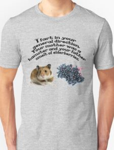 Your mother was a hamster and your father smelt of elderberries. T-Shirt
