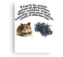 Your mother was a hamster and your father smelt of elderberries. Canvas Print