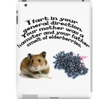 Your mother was a hamster and your father smelt of elderberries. iPad Case/Skin