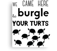 your turts Canvas Print