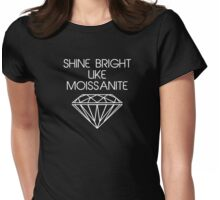 Shine Bright Like Moissanite Womens Fitted T-Shirt