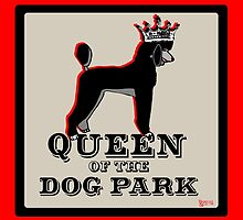 Standard Poodle Queen of the Dog Park by BarkleyandCo