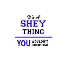 It's a SHEY thing, you wouldn't understand !! by allnames
