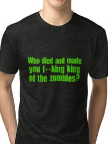 'King of the Zombies' Shaun of The Dead  Tri-blend T-Shirt