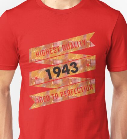 Highest Quality 1943 Aged To Perfection Unisex T-Shirt