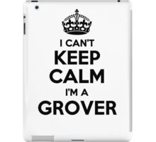 I cant keep calm Im a GROVER iPad Case/Skin
