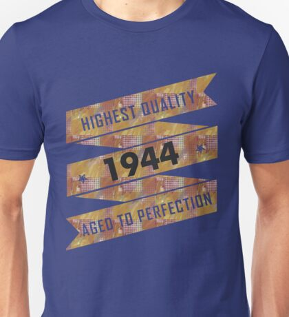 Highest Quality 1944 Aged To Perfection Unisex T-Shirt