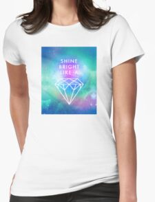 Shine bright like a <> Womens Fitted T-Shirt