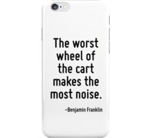 The worst wheel of the cart makes the most noise. iPhone Case/Skin