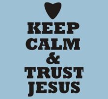 keep calm and trust jesus Kids Tee