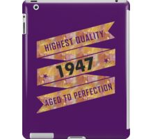 Highest Quality 1947 Aged To Perfection iPad Case/Skin