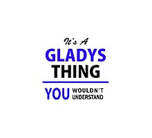 It's a GLADYS thing, you wouldn't understand !! by thenamer