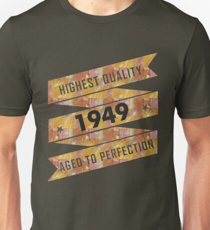 Highest Quality 1949 Aged To Perfection Unisex T-Shirt