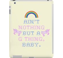 Ain't Nothing But A G Thing, Baby... iPad Case/Skin