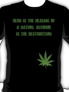 Herb is the Healing of a Nation T-Shirt