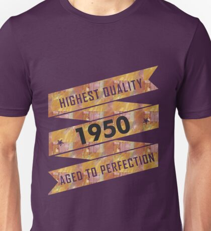 Highest Quality 1950 Aged To Perfection Unisex T-Shirt