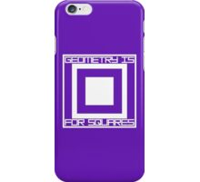 Geometry Is For Squares iPhone Case/Skin