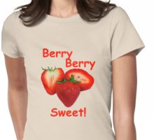 Berry Berry Sweet! Womens Fitted T-Shirt