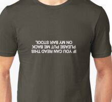 If You Can Read This, Please Put Me Back On My Bar Stool Unisex T-Shirt