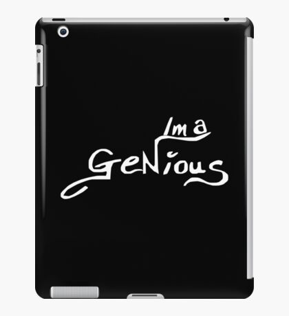 Im a Genious iPad Case/Skin