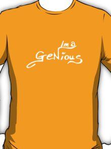 Im a Genious T-Shirt