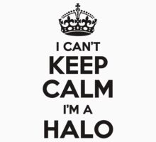 I cant keep calm Im a HALO by icant