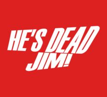 He's Dead, Jim! by TeesBox
