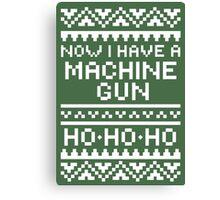 Now I Have A Machine Gun Canvas Print