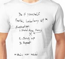DIY Frontal Lobotomy Unisex T-Shirt