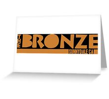 The Bronze, Sunnydale, CA Greeting Card