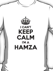 I cant keep calm Im a HAMZA T-Shirt