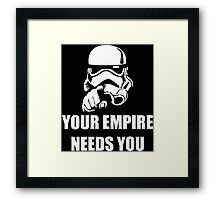 Your Empire Needs You Framed Print