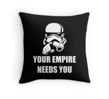 Your Empire Needs You Throw Pillow