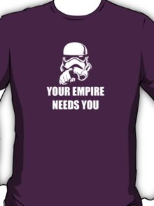 Your Empire Needs You T-Shirt