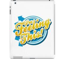 I'm Feeling This! iPad Case/Skin