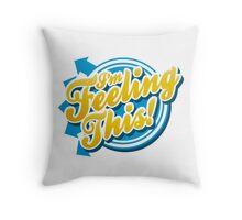I'm Feeling This! Throw Pillow