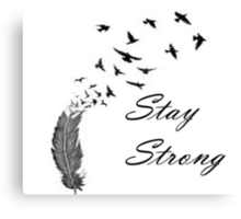 Stay Strong Feathers Canvas Print