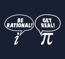 Be Rational! Get Real! by TeesBox