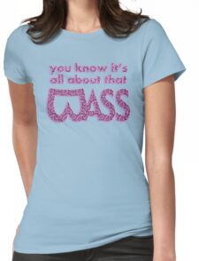You Know It's All About That Bass Womens Fitted T-Shirt