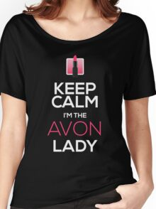 Keep Calm, I'm The AVON Lady! Women's Relaxed Fit T-Shirt
